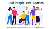 A group of people with various disabilities. Real People, Real stories, brought to you by The Paciello Group